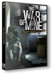 This War of Mine [Ru/Multi] (1.3.2/dlc) Repack R.G. Revenants