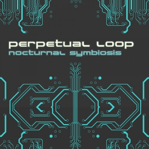 Perpetual Loop - Nocturnal Symbiosis