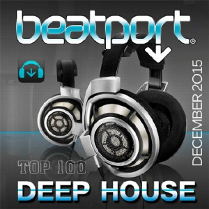 VA - Beatport Top 100 Deep House December 2015