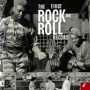 VA - The First Rock And Roll Record