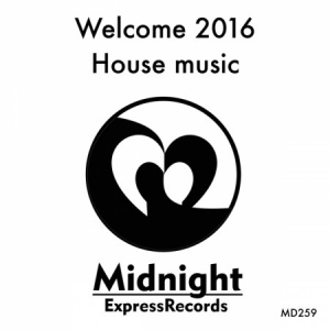 VA - Welcome 2016 House Music