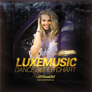 LUXEmusic - Dance Super Chart Vol.60