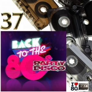 VA - Back To 80's Party Disco Vol.37