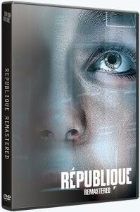 Republique Remastered [Ru/Multi] (1.0) Repack bosenok [Episodes 1-5]