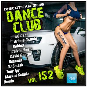 VA - Дискотека 2016 Dance Club Vol. 152