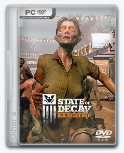 State of Decay: Year One [Ru/Multi] (1.0.15.11.3.5751/dlc) Repack Other s [Survival Edition]