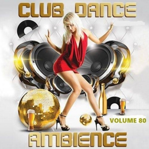 VA - Club Dance Ambience vol.80