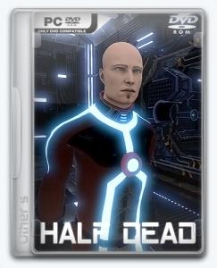 Half Dead [Ru/Multi] (1.0) License HI2U
