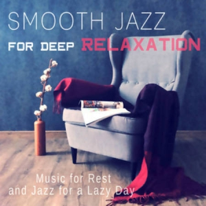 VA - Smooth Jazz for Deep Relaxation: Background Music for Lounge Mood