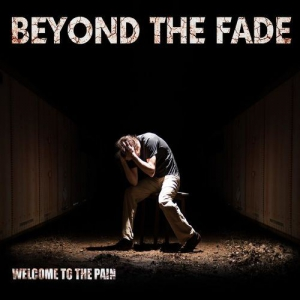 Beyond the Fade - Welcome to the Pain