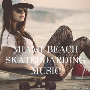 VA - Miami Beach Skateboarding Music