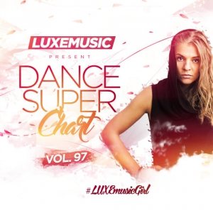 LUXEmusic - Dance Super Chart Vol.97
