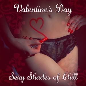 VA - Valentine's Day: Sexy Shades of Chill