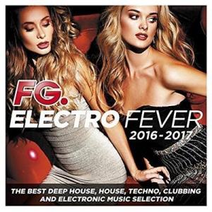 VA - Electro Fever 2016-2017 (by FG)