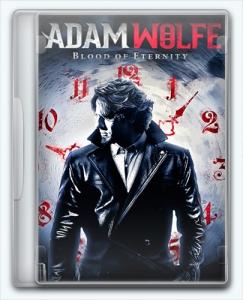 Adam Wolfe: Blood of Eternity