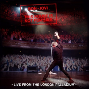Bon Jovi - This House Is Not For Sale (Live From The London Palladium)