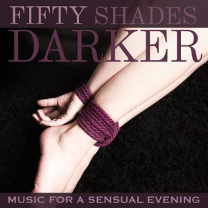 VA - Fifty Shades Darker - Music For A Sensual Evening