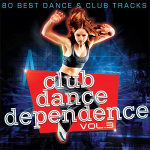 VA - Club Dance Dependence vol.3