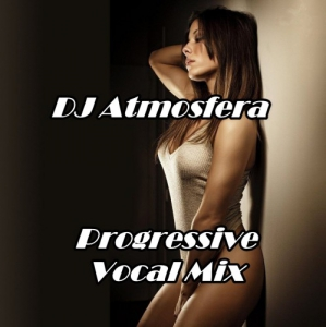 DJ Atmosfera - Trance Music [Progressive Vocal Mix]