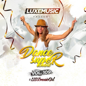 LUXEmusic - Dance Super Chart Vol.109
