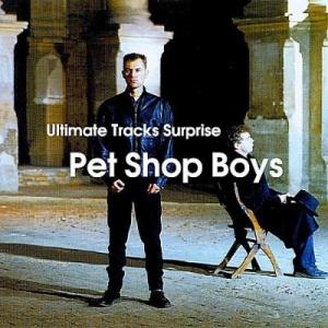 Pet Shop Boys - Ultimate Tracks Surprise