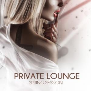 VA - Private Lounge - Spring Session