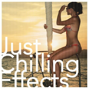 VA - Just Chilling Effects