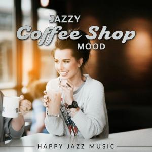 VA - Jazzy Coffee Shop Mood: Happy Jazz Music, Instrumental Peaceful Jazz