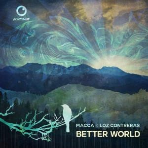 Macca & Loz Contreras – Better World LP