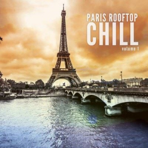 VA - Paris Rooftop Chill Vol.1: Finest Chill Out Selection