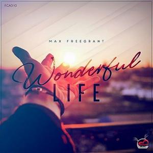 A - Max Freegrant - Wonderful Life