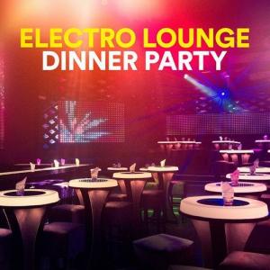 VA - Electro Lounge Dinner Party