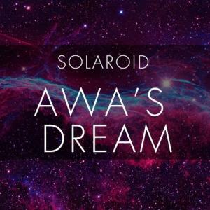 Solaroid - Awa's Dream