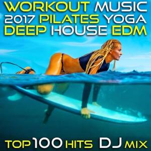 VA - Workout Music 2017 Pilates Yoga Deep House Edm Top 100 Hits DJ Mix