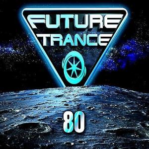 VA - Future Trance Vol. 80