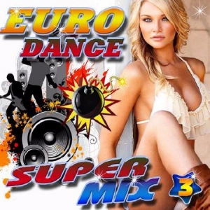 Сборник - Euro Dance super Mix №3