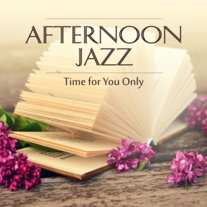 VA - Afternoon Jazz Time for You: Only Buddha Jazz Cocktail Bar Total Relaxation with Smooth Jazzy Moods