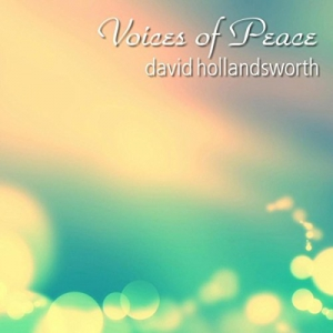David Hollandsworth - Voices of Peace