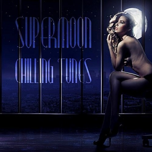 VA - Supermoon Chilling Tunes