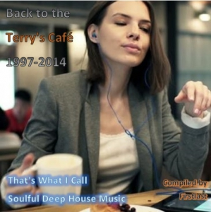 VA - Back to the Terry's Cafe 1997-2014 - That's What I Call Soulful Deep House Music