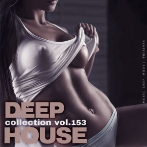 VA - Deep House Collection Vol.153