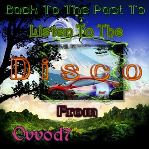 VA - Back To The Past To Listen To The Disco From Ovvod7 vol.1-4