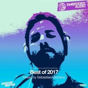 VA - Embedded Audio EA presents: Best Of 2017 (Mixed by Sebastian Montano)
