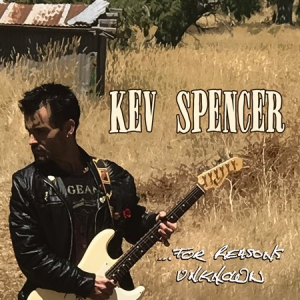 Kev Spencer - ... For Reasons Unknown