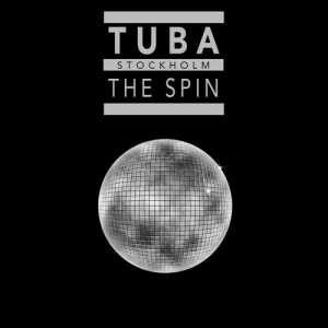 TUBA Stockholm - The Spin