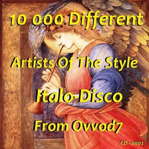 VA - 10 000 Different Artists Of The Style Italo-Disco From Ovvod7 - CD - 0002