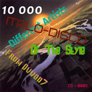 VA - 10 000 Different Artists Of The Style Italo-Disco From Ovvod7 - CD - 0005