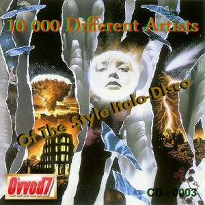 VA - 10 000 Different Artists Of The Style Italo-Disco From Ovvod7 - CD - 0003
