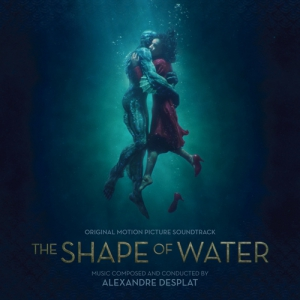 The Shape of Water / Форма воды (Original Motion Picture Soundtrack)