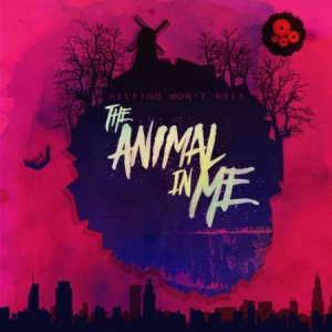 The Animal In Me - Helping Won't Help